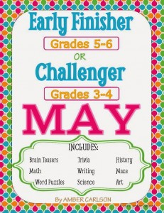 http://www.teacherspayteachers.com/Product/May-Early-Finisher-Grades-5-6-or-Challenger-Grades-3-4-Packet-688659